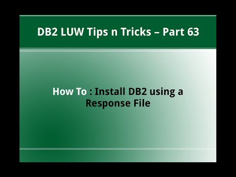 DB2 Tips n Tricks Part 63  - How To Install DB2 using Response File