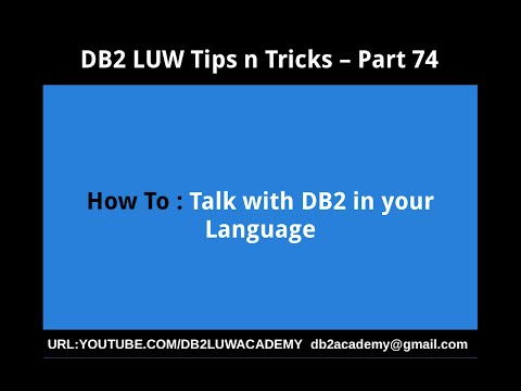 DB2 Tips n Tricks Part 74  - How To Talk with DB2 in your Language