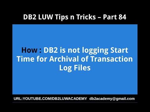 DB2 Tips n Tricks Part 84 - How DB2 is not logging Start Time for Archival of Transaction Log Files