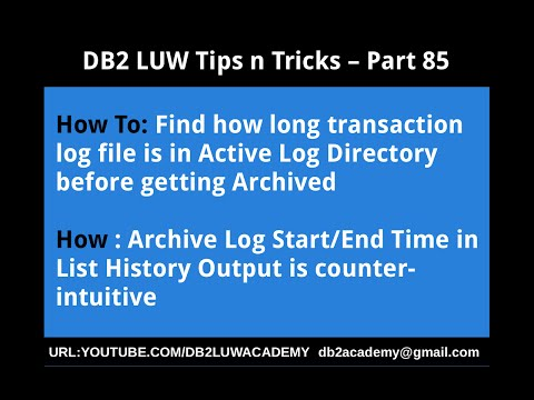 DB2 Tips n Tricks Part 85 - How Archive Log Start End Time in List History is counter intuitive