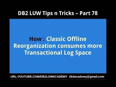 DB2 Tips n Tricks Part 78 - How Classic Offline Reorganization consumes more Transactional Log Space