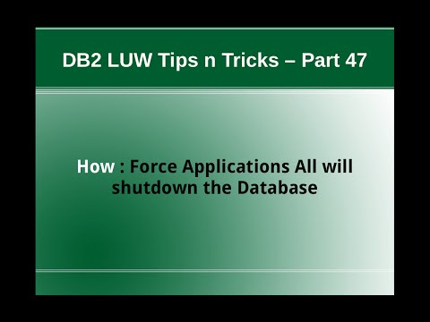 DB2 Tips n Tricks Part 47 - How Force Applications All will shutdown Database