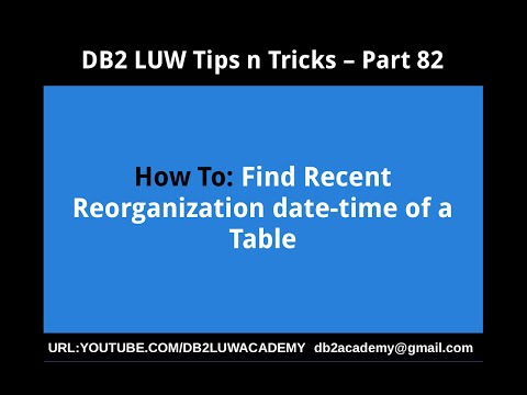 DB2 Tips n Tricks Part 82 - How To Find Recent Reorganization date-time of a Table