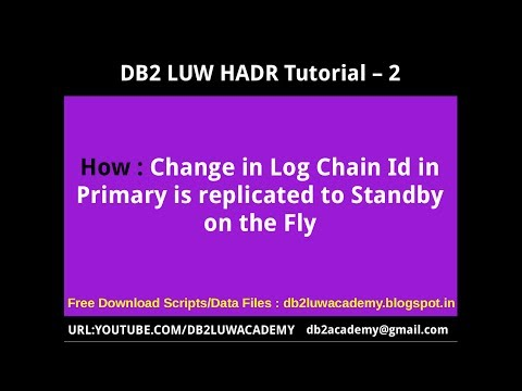 DB2 HADR Part 2 - How Log Chain Id change in Primary is replayed to Standby on the fly