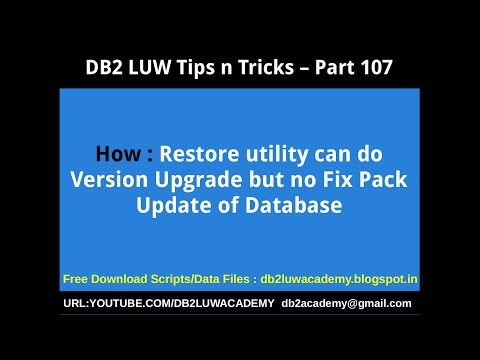 DB2 Tips n Tricks Part 107 - How Restore Utility can do Version Upgrade but not Fix Pack Update