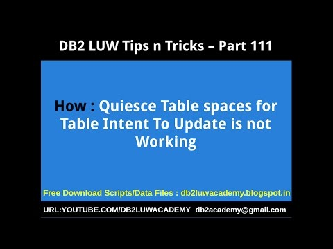 DB2 Tips n Tricks Part 111 - How  Quiesce Table spaces for Table Intent To Update is not Working
