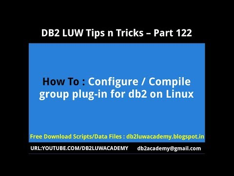 DB2 Tips n Tricks Part 122 - How To Configure / Compile group plugin for DB2 in Linux