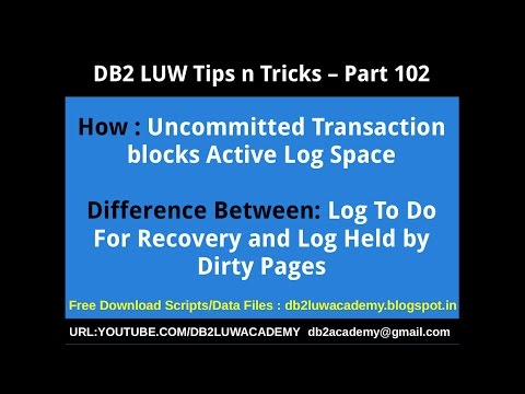 DB2 Tips n Tricks Part 102 - How Uncommitted Transaction blocks Active Log Space