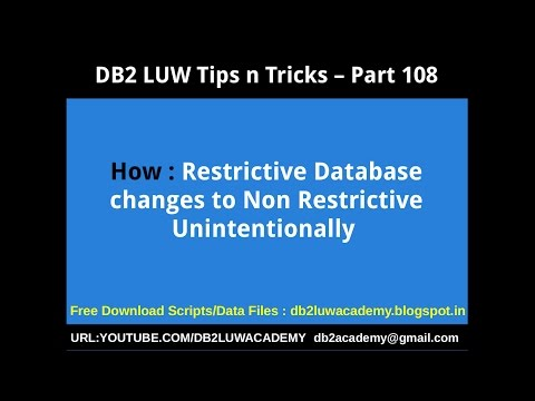 DB2 Tips n Tricks Part 108 - How Restrictive Database changes to Non-Restricitve Unintentionally