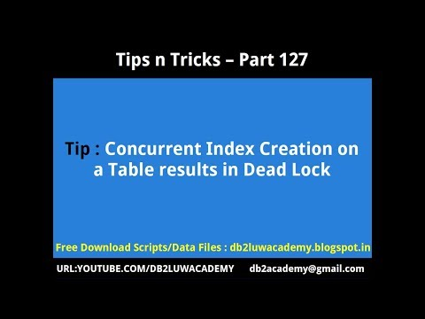 Tips n Tricks Part 127 - Concurrent Index Creation on a Table results in Deadlock