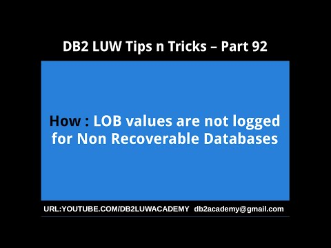 DB2 Tips n Tricks Part 92 - How LOB Values are not logged for Non Recoverable Databases