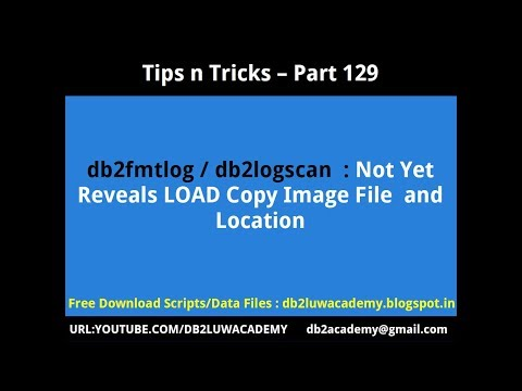 Tips n Tricks Part 129 - db2fmtlog / db2logscan : Not Yet Reveals LOAD Copy Image File and Location