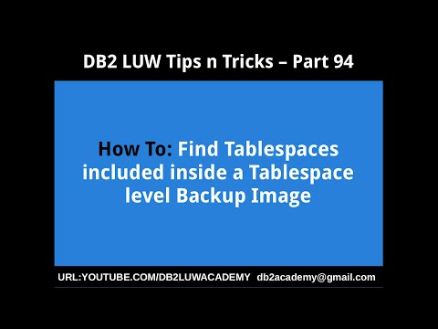 DB2 Tips n Tricks Part 94 - How To Find Tablespaces included inside Tablespace Level Backup Image
