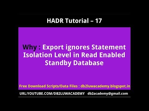 HADR Tutorial Part 17 - Export ignores Statement Isolation Level in RE Standby