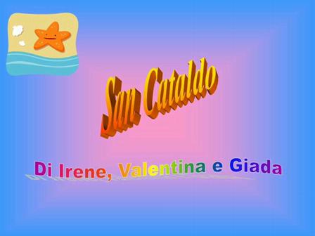 San Cataldo di Irene Valentina e Giada