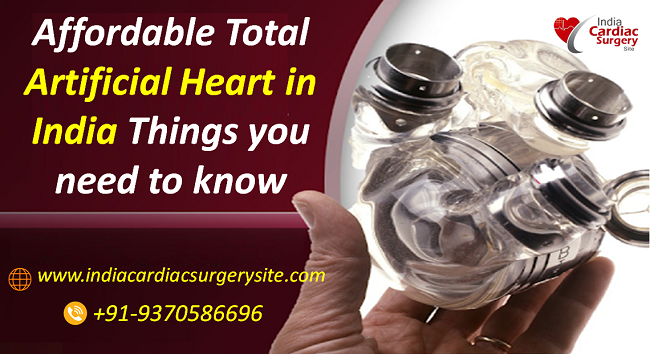Affordable Total Artificial Heart in India Things you need to know
