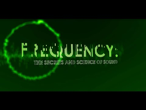 Frequency : The Secrets & Science of Sound (2014)