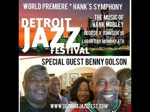 Hank's Symphony * George V Johnson Jr * Detroit Jazz Festival 2017