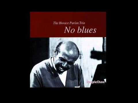 Horace Parlan Trio - No Blues