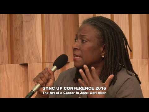 2016 Sync Up Conference Keynote Interview: Geri Allen, The Art of a Career in Jazz