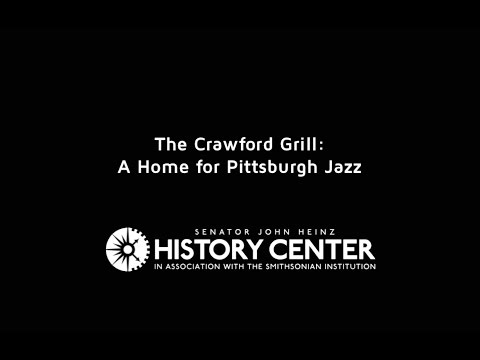 PITTSBURGH, PA: The Crawford Grill: A Home for Pittsburgh Jazz  |  Places of Invention