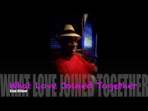 What Love Has Joined Together