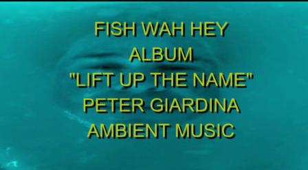 FISH WAH HEY LIFT UP THE NAME PETER GIARDINA