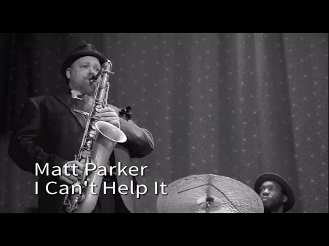 "The Matt Parker Trio - ""I Can't Help It"""