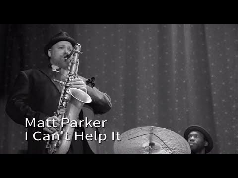 "The Matt Parker Trio - ""I Can't Help It"""