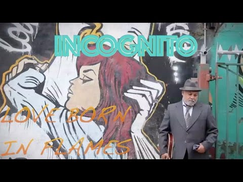"""UJD   Artists of Interest (AOI): Incognito """"Love Born in Flames"""" (Official video)"""