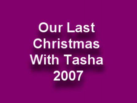 Our Last Christmas With Tasha 2007