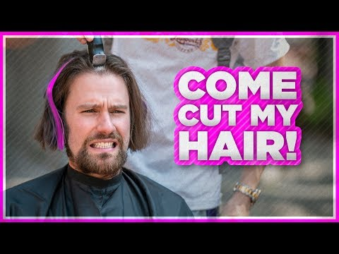Come Cut My Hair!