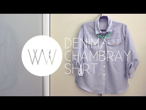 How to Sew a Chambray Denim Button-down Shirt with Wendy