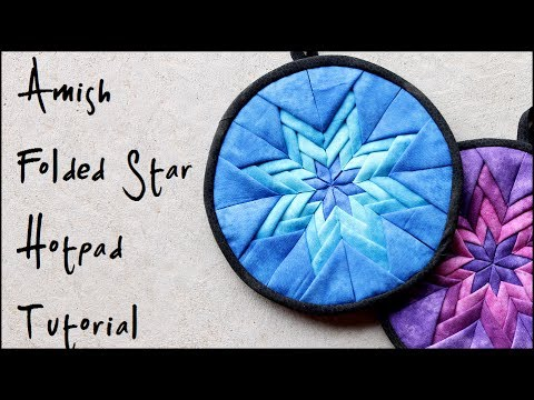 How to Sew Amish Folded Star Quilted Hot Pads + Pot Holders