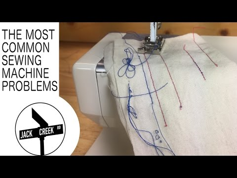 Sewing Machine Problems: The Most Common Issues