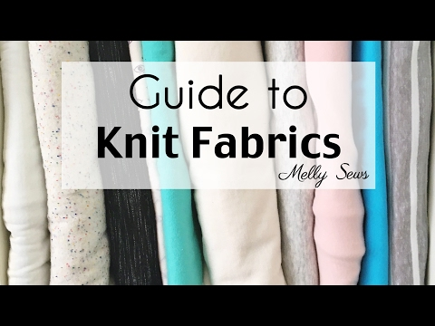 Understanding Knit Fabrics - Types of Knit Fabric and How it's Made and Behaves