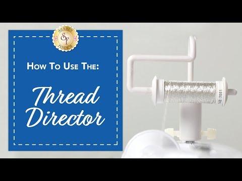 How to use the Thread Director | Shabby Fabrics
