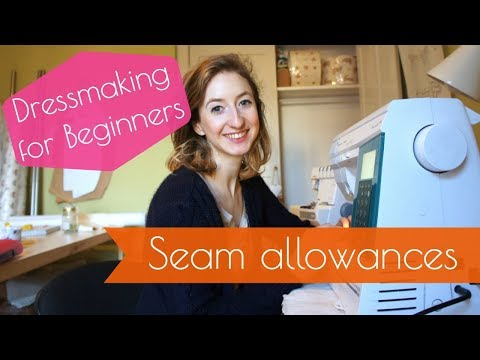 Seam Allowances and Finishing Seams - Dressmaking for Beginners - Free Sewing Lesson