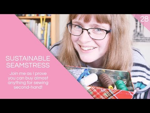 Thrifted Sewing Supplies - The Sustainable Seamstress Series