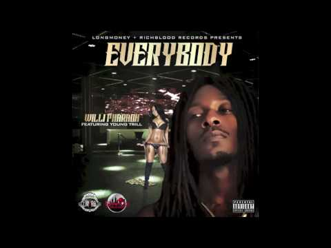 """Willi Pharaoh - """"Everybody"""" Ft. Young Trill"""