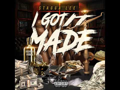 Stagga Lee- I Got It Made