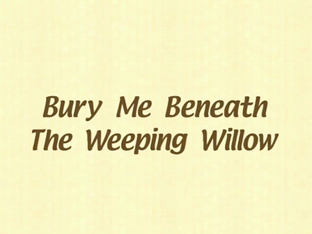 Bury Me Beneath the Willow by James Shelton