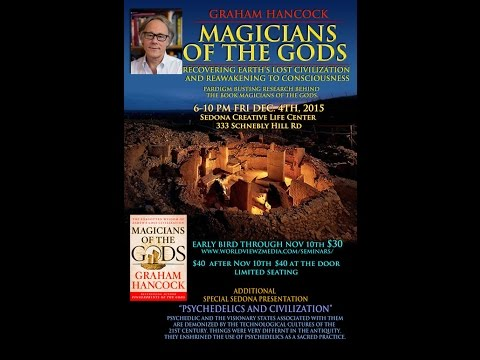 "Fri Dec 4th 6-10pm Sold Out! Sat Dec 5th Newly Added Night ""Magicians of the Gods"" by Graham Hancock in Sedona"
