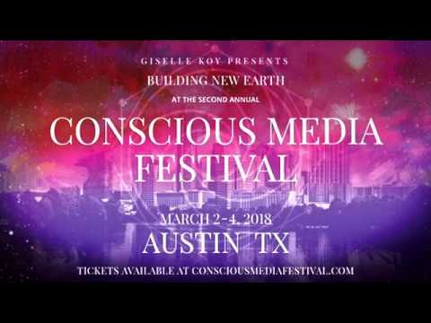 Conscious Media Festival March 2-4, 2018,   Austin, Texas