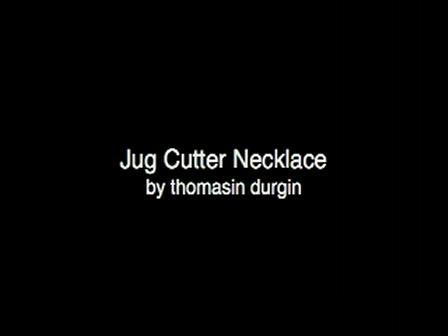 Jug Cutter