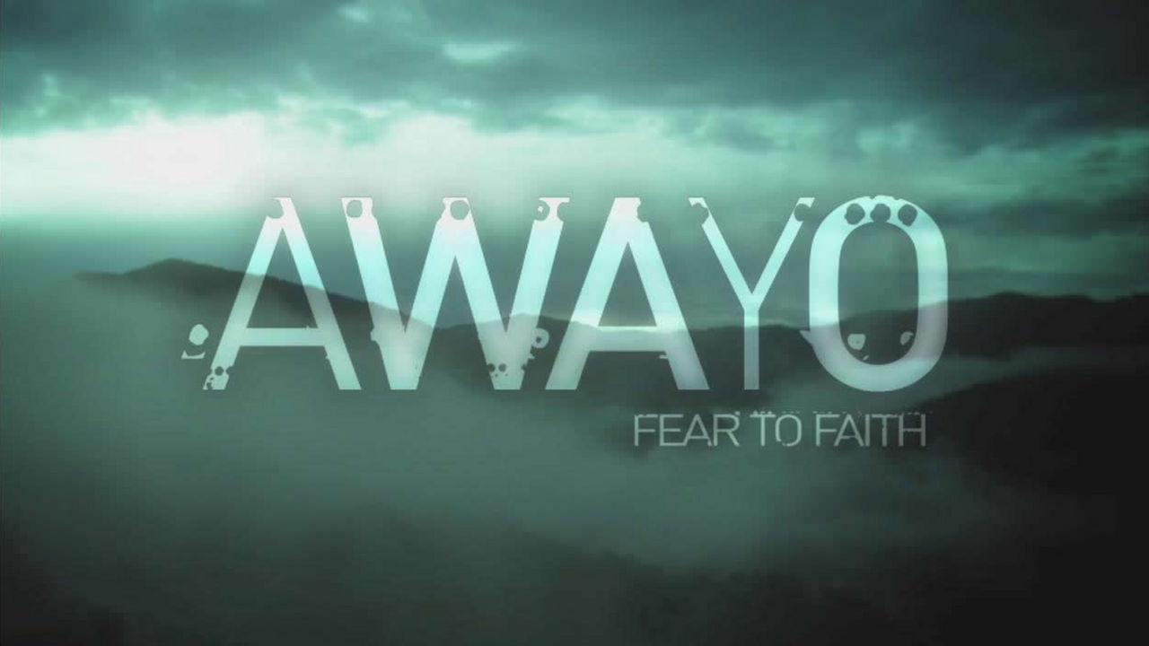 AWAYO - Fear to Faith