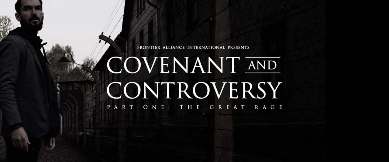 Covenant and Controversy Part One: The Great Rage (Special Edition)