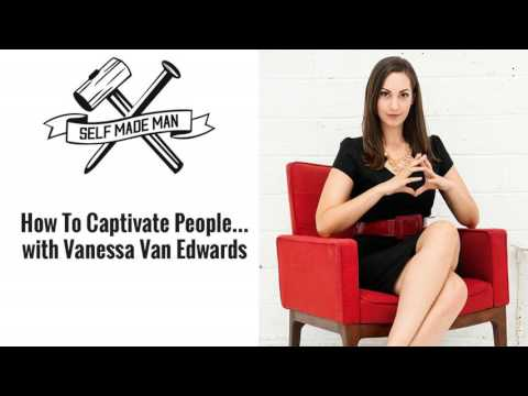How To Captivate People... with Vanessa Van Edwards
