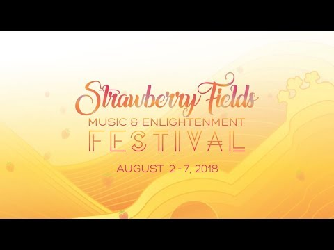 The Field Awaits You! - Strawberry Fields Music & Enlightenment Festival 2018