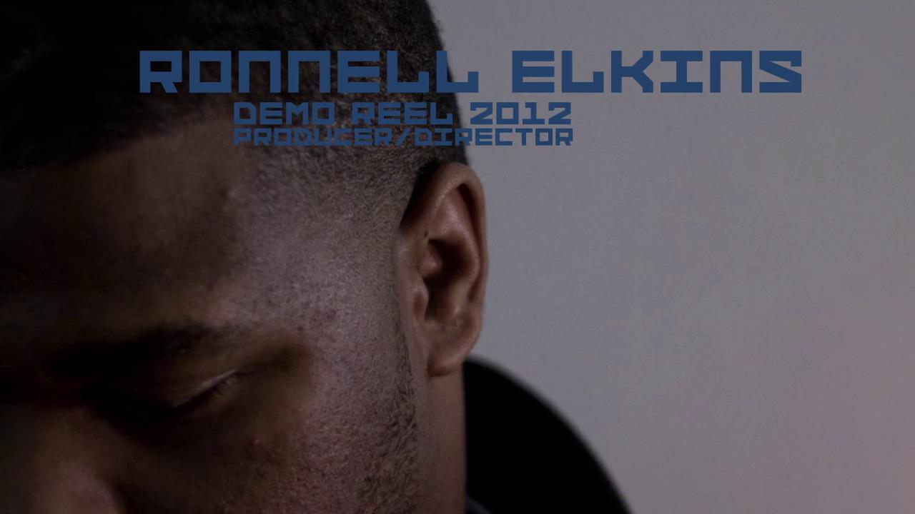Ronnell Elkins // | Demo Reel Spring 2012